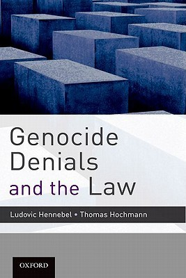 Genocide Denials and the Law  by  Ludovic Hennebel