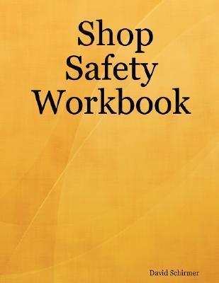Shop Safety Workbook David Schirmer