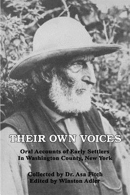 Their Own Voices: Oral Accounts of Early Settlers in Washington County, New York Winston Adler