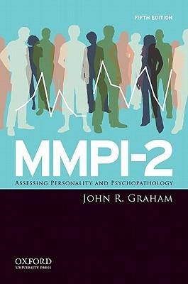 MMPI-2: Assessing Personality and Psychopathology John Graham