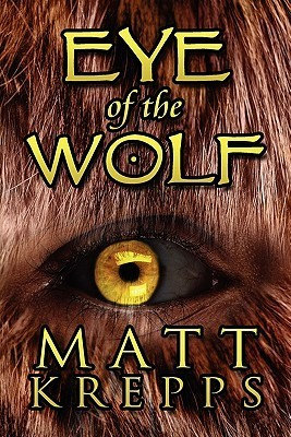 Eye of the Wolf  by  Matt Krepps