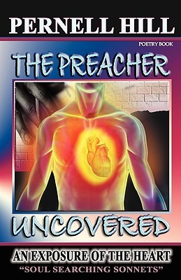 The Preacher Uncovered Pernell Hill