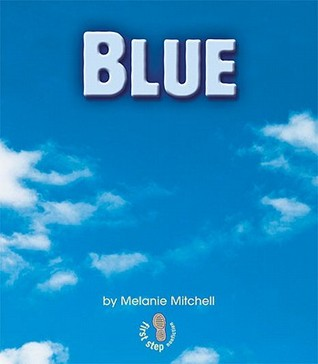 Blue (First Step Nonfiction: Colors) Melanie Mitchell
