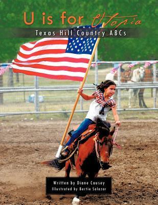 U Is for Utopia: Texas Hill Country ABCs  by  Diane Causey