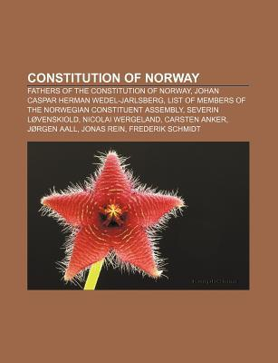 Constitution of Norway: Fathers of the Constitution of Norway, Johan Caspar Herman Wedel-Jarlsberg  by  Source Wikipedia