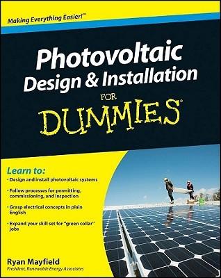 Photovoltaic Design & Installation for Dummies Ryan Mayfield