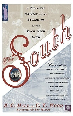 South: A Two-Step Odyssey on the Backroads of the Enchanted Land  by  B. Clarence Hall