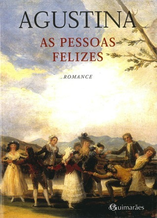 As Pessoas Felizes Agustina Bessa-Luís