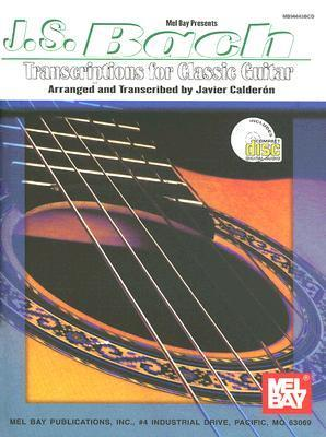 J. S. Bach Transcriptions for Classic Guitar [With CD]  by  Johann Sebastian Bach
