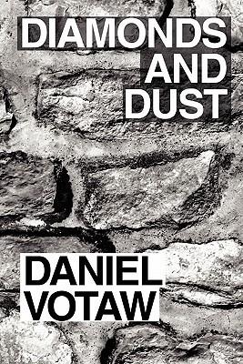 Diamonds and Dust  by  Daniel Votaw