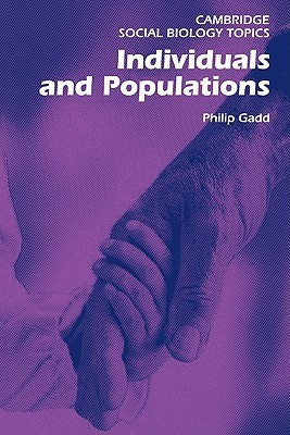Individuals and Populations  by  Philip Gadd