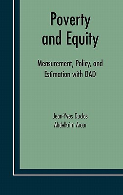 Poverty and Equity: Measurement, Policy and Estimation with DAD Jean-Yves Duclos