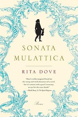 Sonata Mulattica: Poems  by  Rita Dove