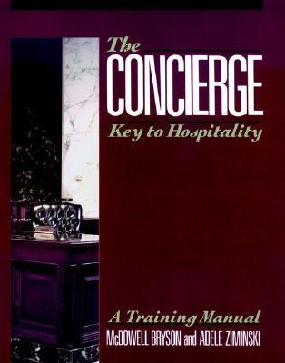 The Concierge: Key to Hospitality  by  McDowell Bryson