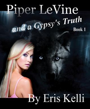 Piper LeVine and a Gypsys Truth (Piper LeVine, #1). Eris Kelli