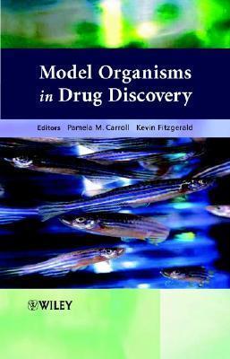 Model Organisms in Drug Discovery Pamela M. Carroll