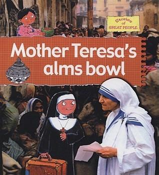 Mother Teresas Alms Bowl  by  Anita Ganeri