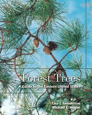 Forest Trees: A Guide to the Eastern United States  by  Lisa J. Samuelson