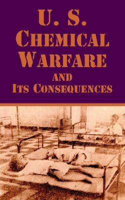 U. S. Chemical Warfare and Its Consequences  by  The Editorial Staff