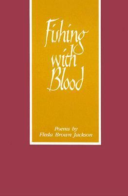 Fishing with Blood  by  Fleda Brown Jackson