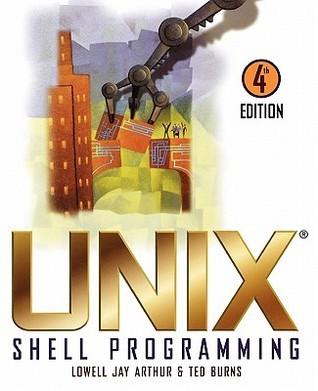UNIX(r) Shell Programming, 4th Edition Lowell Jay Arthur