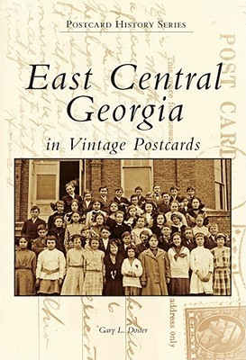East Central Georgia in Vintage Postcards Gary Doster