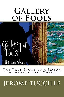 Gallery of Fools  by  Jerome Tuccille