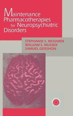 Maintenance Pharmacotherapies for Neuropsychiatric Disorders Stepha Richards