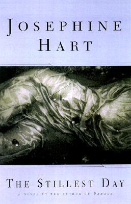 The Stillest Day: A Novel Josephine Hart