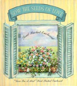 Sow the Seeds of Love  by  Gertrude Hyde