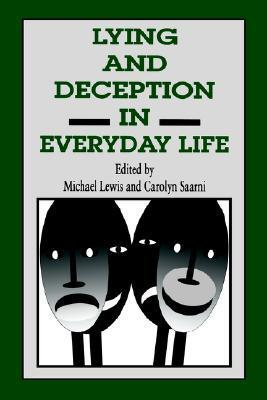 Lying and Deception in Everyday Life  by  Michael  Lewis
