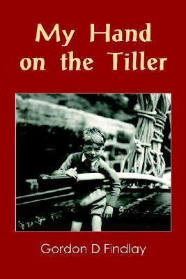 My Hand on the Tiller Gordon Findlay