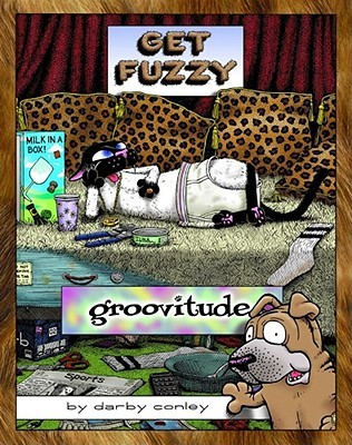 You Cant Fight Crazy: A Get Fuzzy Collection  by  Darby Conley