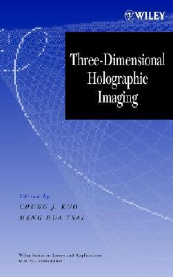 Three-Dimensional Holographic Imaging Chung J. Kuo