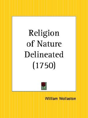 The Religion of Nature Delineated William Wollaston
