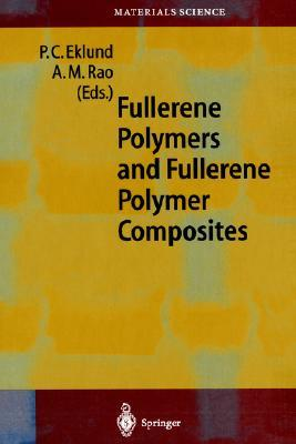 Fullerene Polymers and Fullerene Polymer Composites  by  P.C. Eklund