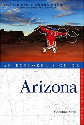 Arizona: An Explorers Gude  by  Christine Maxa