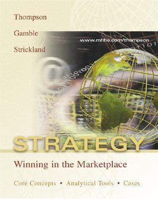 Strategy: Core Concepts, Analytical Tools, Readings W/Powerweb and Case-Tutor Download Code Card  by  Arthur A. Thompson Jr.