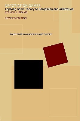 Negotiation Games: Applying Game Theory to Bargaining and Arbitration Steven Brams