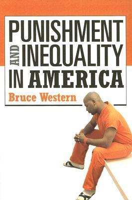 Punishment and Inequality in America Bruce Western