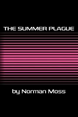 The Summer Plague Norman Moss