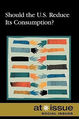 Should the U.S. Reduce Its Consumption?  by  David M. Haugen