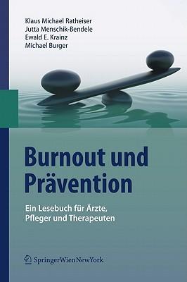 Saluti Medicorum: Burnoutprävention für Ärzte mit Hilfe von interdisziplinären Maßnahmen Klaus Michael Ratheiser