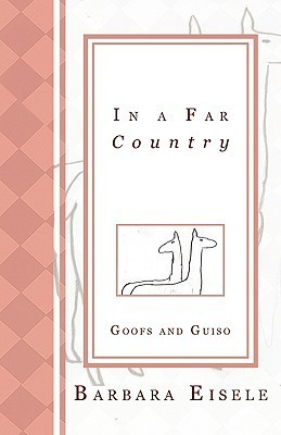 In a Far Country  by  Barbara Eisele