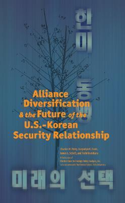 Alliance Diversification and the Future of the U.S.-Korean Security Relationship  by  Toshi Yoshihara