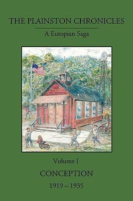 The Plainston Chronicles: Volume 1  by  Edwin M. Swengel