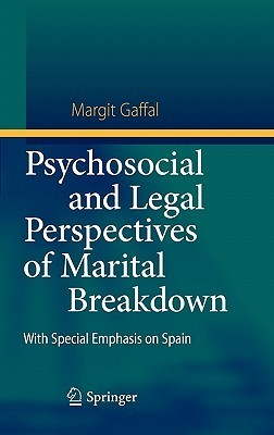 Psychosocial and Legal Perspectives of Marital Breakdown: With Special Emphasis on Spain  by  Margit Gaffal