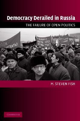 Democracy from Scratch: Opposition and Regime in the New Russian Revolution M. Steven Fish