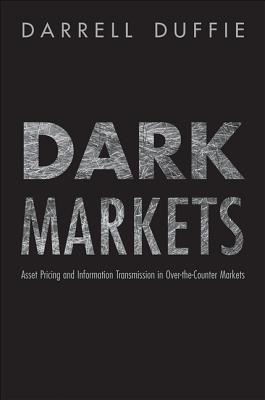 Dark Markets: Asset Pricing and Information Transmission in Over-The-Counter Markets Darrell Duffie