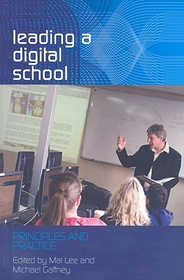 Leading A Digital School: Principles And Practice Mal Lee